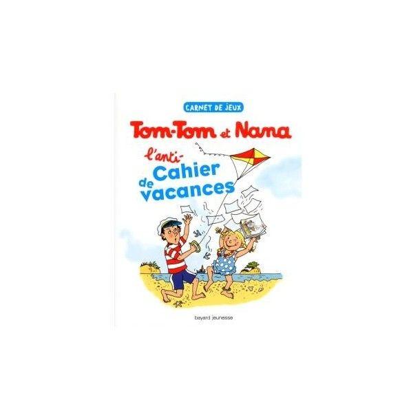 L'anti-cahier de vacances de Tom-Tom et Nana