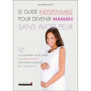 Le guide indispensable pour devenir maman sans avoir peur