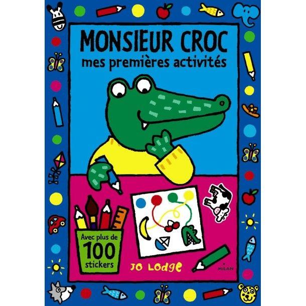 Monsieur Croc Mes Premières Activités