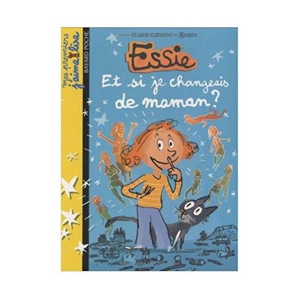 Essie - Et si je changeais de maman ?