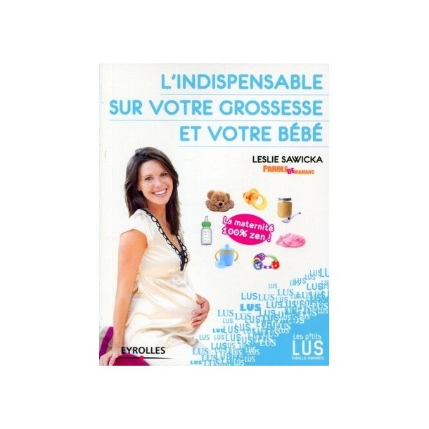 L'indispensable sur votre grossesse et votre bébé