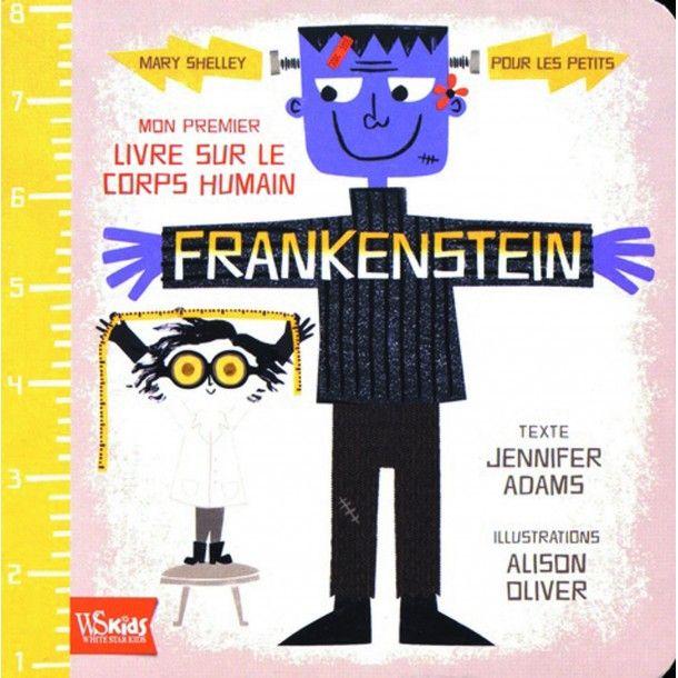 Frankenstein - Mon premier livre sur le corps humain